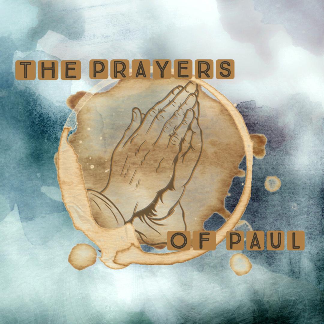 The Prayers of Paul: Ephesians 3